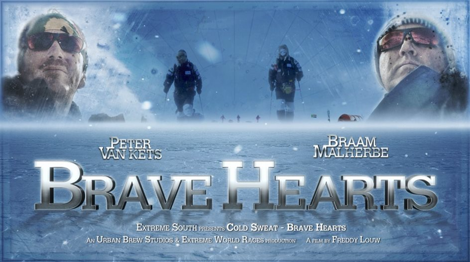 """Brave Hearts"" television series is the story of Peter Van Kets and Braam Malherbe, the South Africans Team taking part in the Scott-Amundsen Centenary Race to the South Pole in 2012."